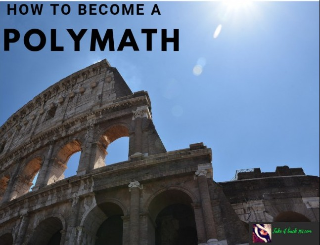 How To Become A Polymath - Feature Image for Blog Post, Picture of Romes Colosseum.