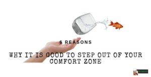 Why It Is Good To Step Out Of Your Comfort Zone - Feature Image