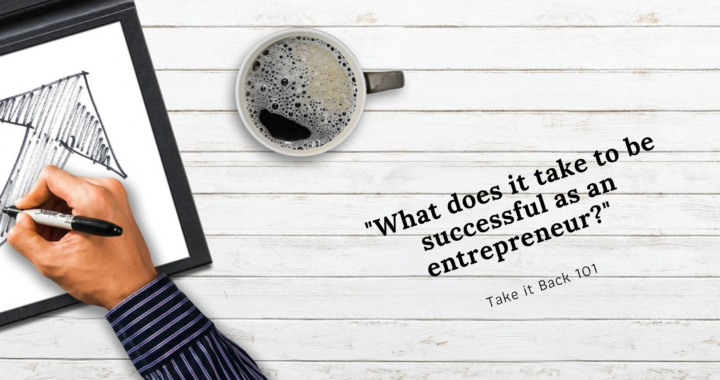 What does it take to be successful as an entrepreneur_Blog Banner